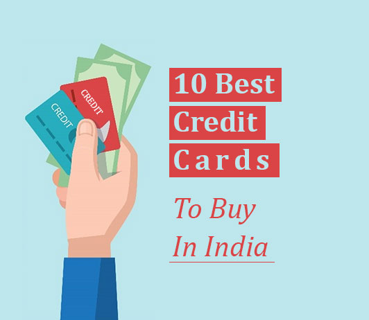 10 Best Credit Cards In India 2019 [Updated]: Top Credit Cards in India Benefits & More