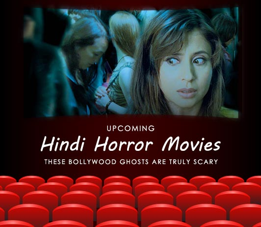 New Hindi Horror Movies 2019 List Latest Upcoming Bollywood Horror Films With Release Dates