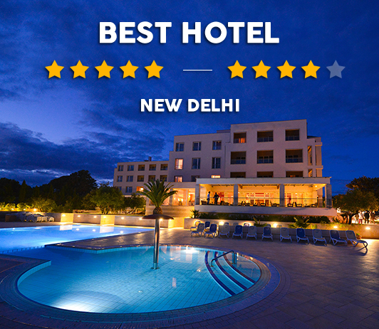 15 Best Hotels In New Delhi