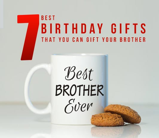 7 best birthday gifts that you can gift your brother cashkaro blog