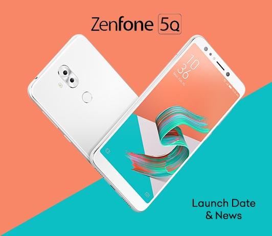 Asus Zenfone 5Q, July 2018 Launch
