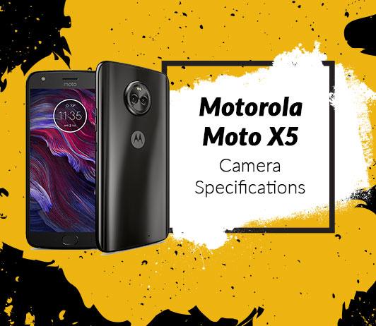 Motorola Moto X5 Camera Specifications
