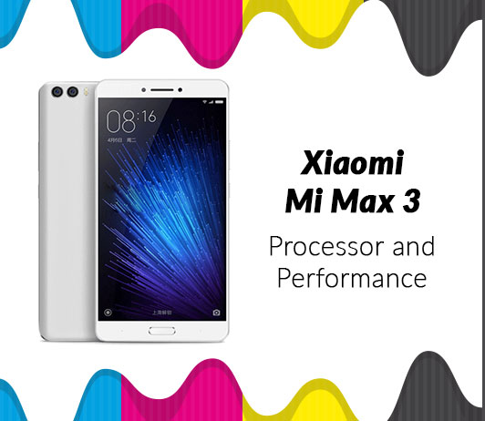 Xiaomi MI Max 3 Processor and Performance