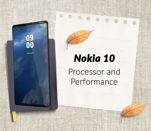 Nokia 10 Processor and Performance