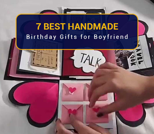 7 Best Handmade Birthday Gifts For Boyfriend