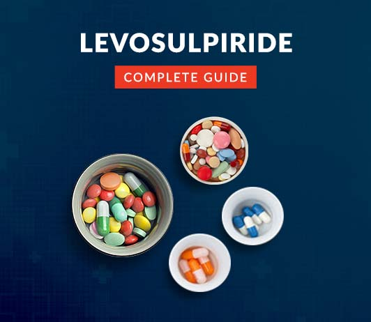 Levosulpiride: Uses, Dosage, Side Effects, Precautions, Price & More