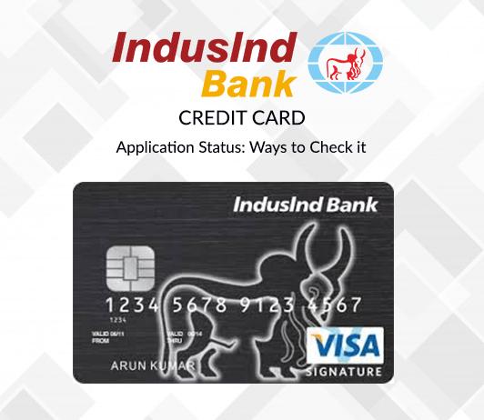 Indusind Credit Card Application Status Ways To Check It Cashkaro