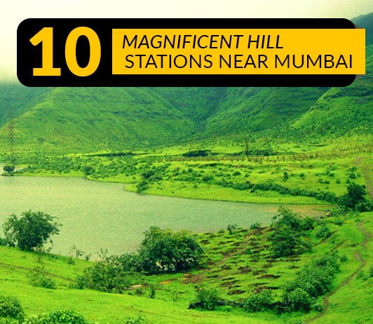 Mumbai Hill Stations: 10 Top Mumbai Hill Stations List That You Must Visit