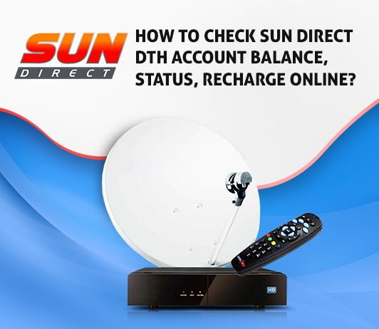 Sun Direct Balance Check: How To Check Sun Direct Account Details & Recharge Status?