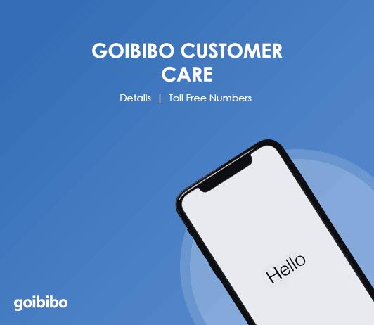 Goibibo Customer Care Numbers: Goibibo Toll Free Helpline & Complaint No.