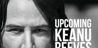 Keanu Reeves Upcoming Movies 2019 List: Best Keanu Reeves New Movies & Next Films