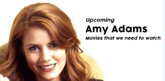 Amy Adams Upcoming Movies 2019 List: Best Amy Adams New Movies & Next Films
