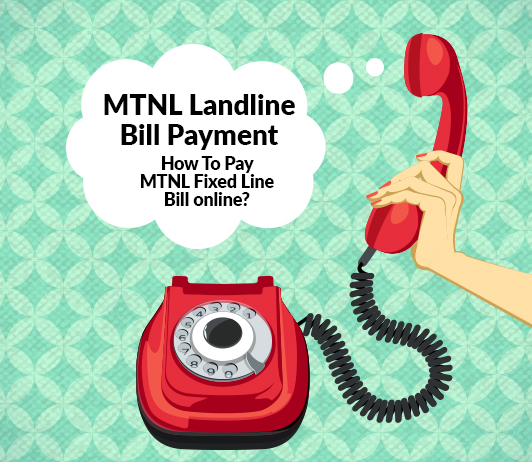 MTNL Landline Bill Payment: How To Pay MTNL Fixed Line Bill online?