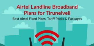 Airtel Landline Plans Tirunelveli 2019: Airtel Fixed Line Plans Tirunelveli & Airtel Broadband Landline Plans