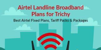 Airtel Landline Plans Trichy 2019: Airtel Fixed Line Plans Trichy & Airtel Broadband Landline Plans