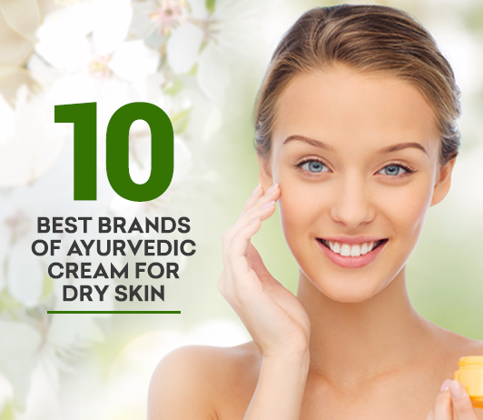 10 Best Ayurvedic cream for dry skin brands – complete guide with a price range