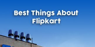 What Are The Best Things About Flipkart?