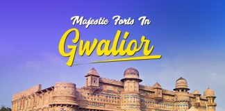 Forts In Gwalior: List Of Forts And Historical Monuments In Gwalior