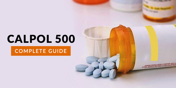 Calpol 500 MG Tablet: Uses, Dosage, Side Effects, Price, Composition & 20 FAQs