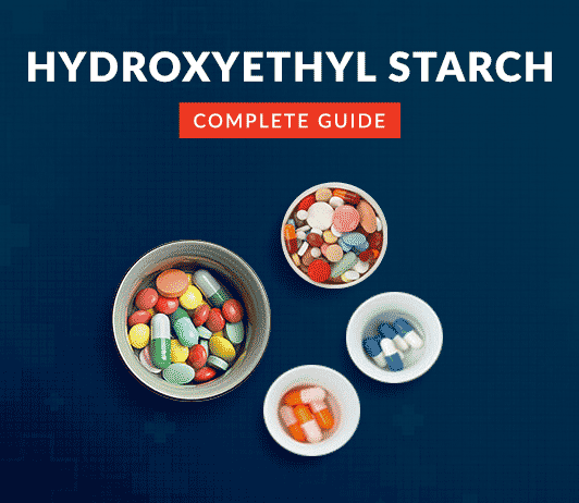 Hydroxyethyl Starch: Uses, Dosage, Side Effects, Price, Composition, Precautions & More