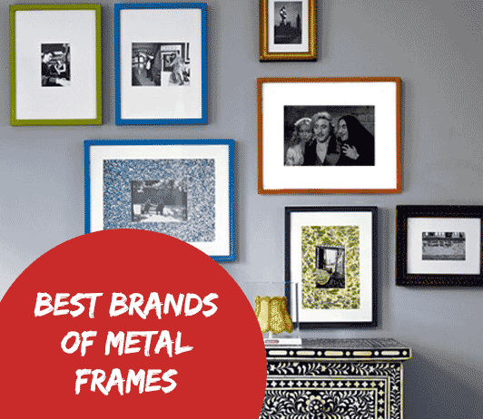10 Best Brands of Metal Frames- Complete Guide With Price Range