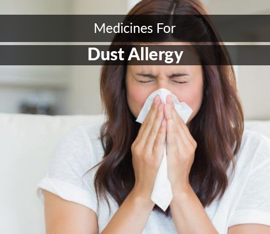 List of 20 Best Medicines for Dust Allergy - Composition, Dosage, Popularity & More (2019)