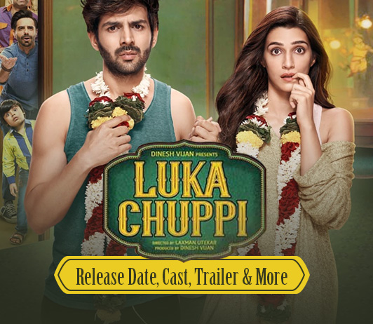 Luka Chuppi (1st March 2019): Release Date, Ticket Offers, Cast, Trailer & More