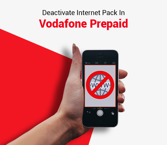 How To Deactivate Internet Pack In Vodafone Prepaid