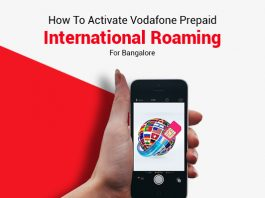 How To Activate Vodafone Prepaid International Roaming For Bangalore?