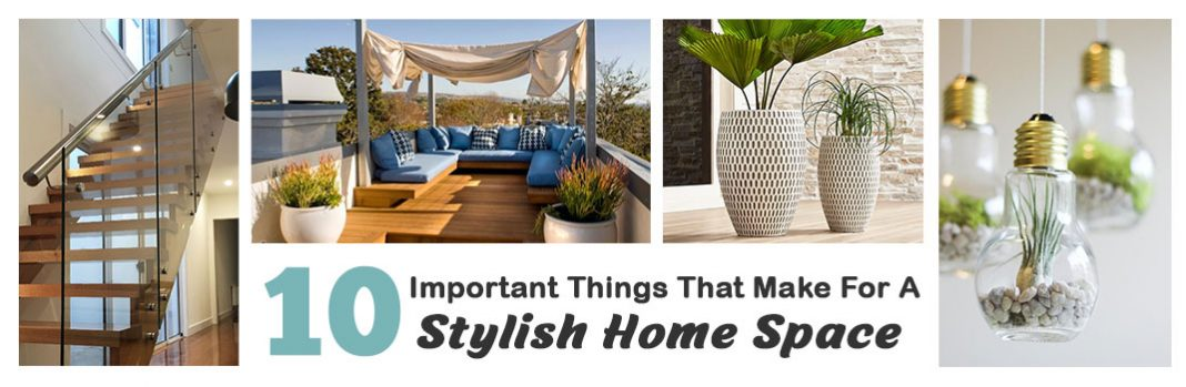 10 Important Things That Make For A Stylish Home Space