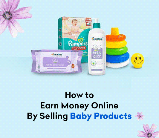 earn money by selling baby products